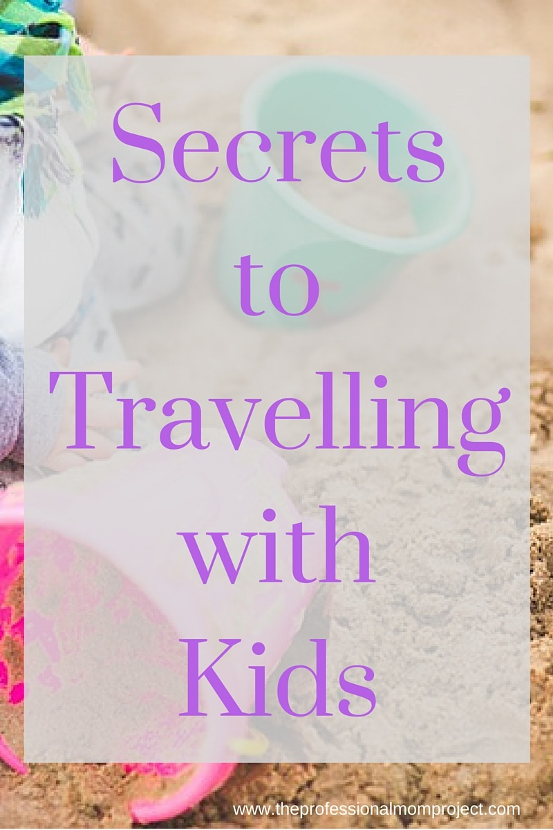 Secrets to Travelling with Kids