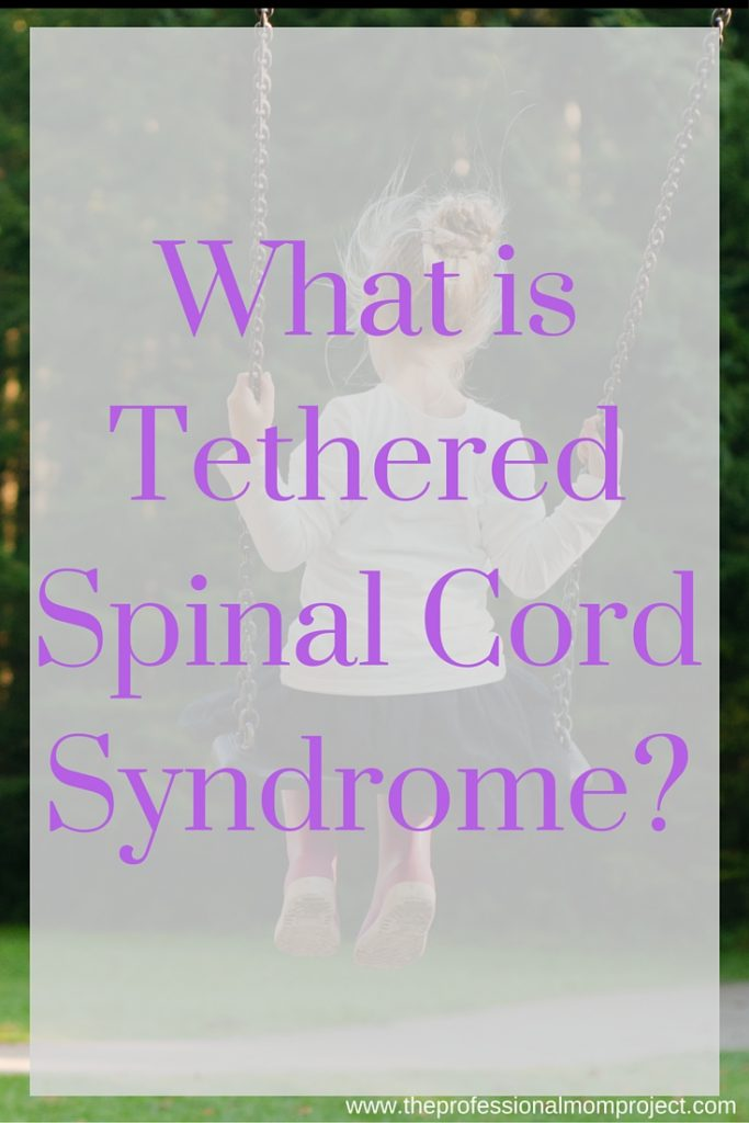 What is tethered spinal cord syndrom? Our family's story from The Professional Mom Project