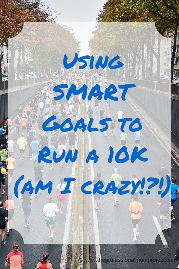 Using SMART goals to prepare for a 10K