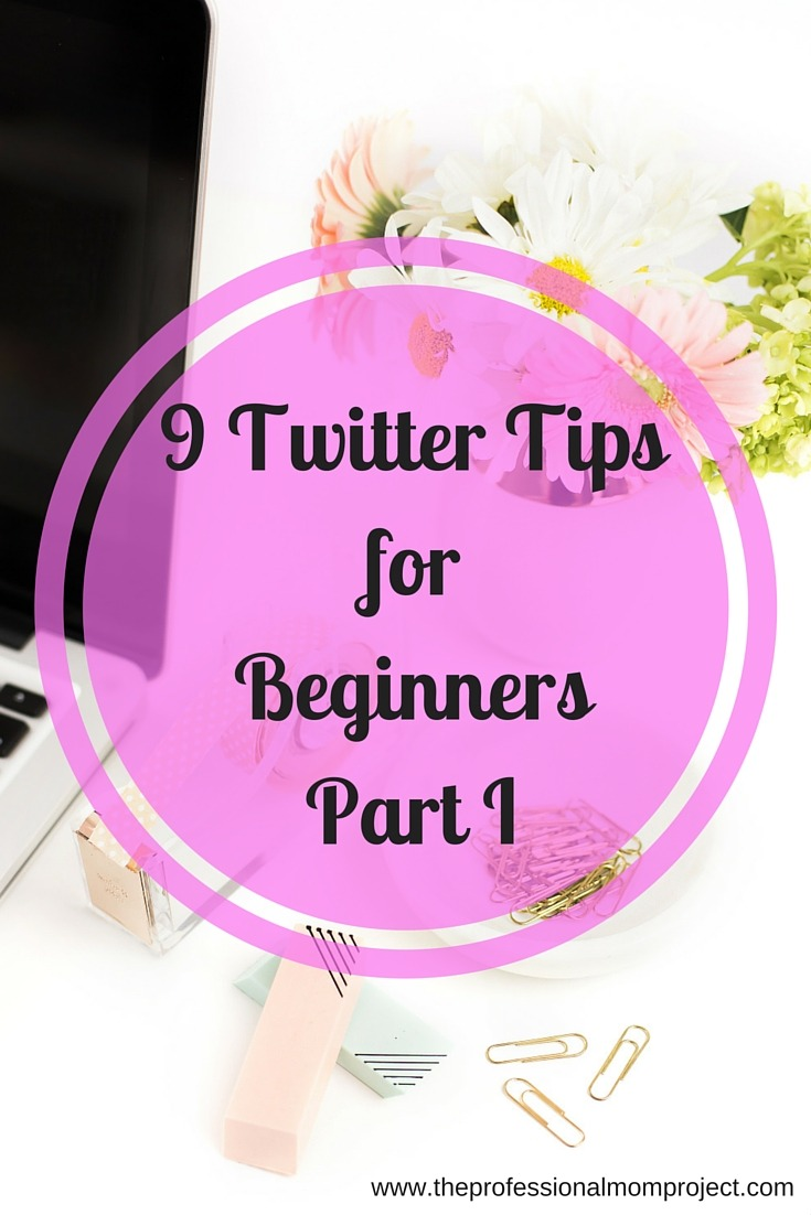 9 Twitter Tips for Beginners Part I