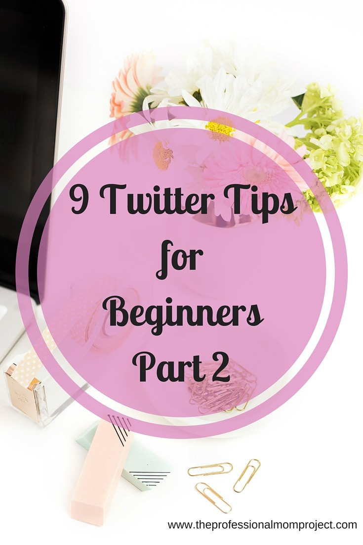 9 Twitter tips for Beginners Part II