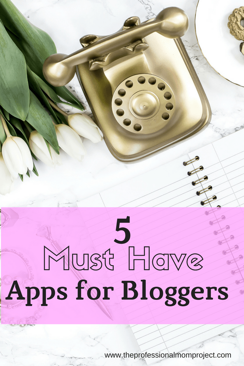 My 5 must have apps for bloggers