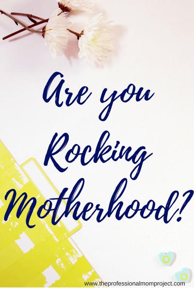 Rocking Motherhood: 10 Reasons I Rock Being a Mom