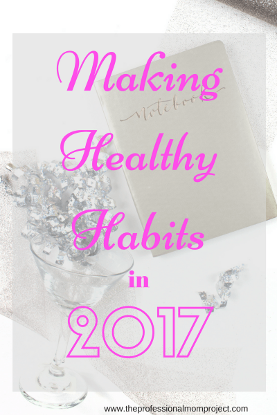 Time for a Change: Making Healthy Habits in 2017
