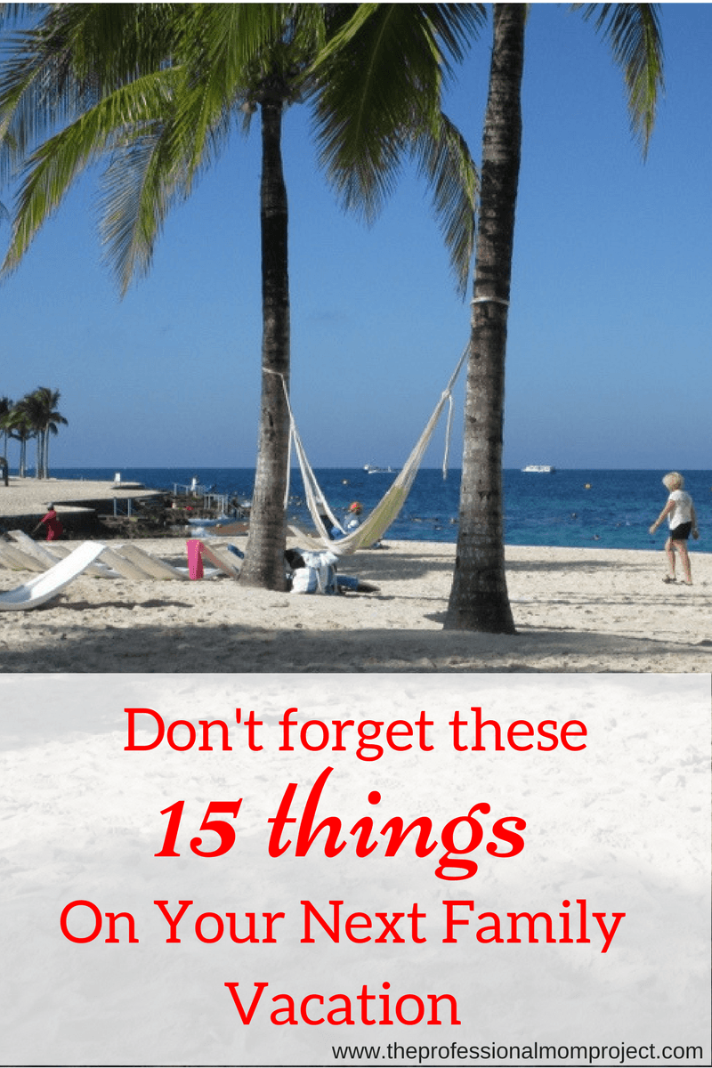 Don't forget these items when packing for a family beach vacation! Helpful packing tips and travel tips from The Professional Mom Project