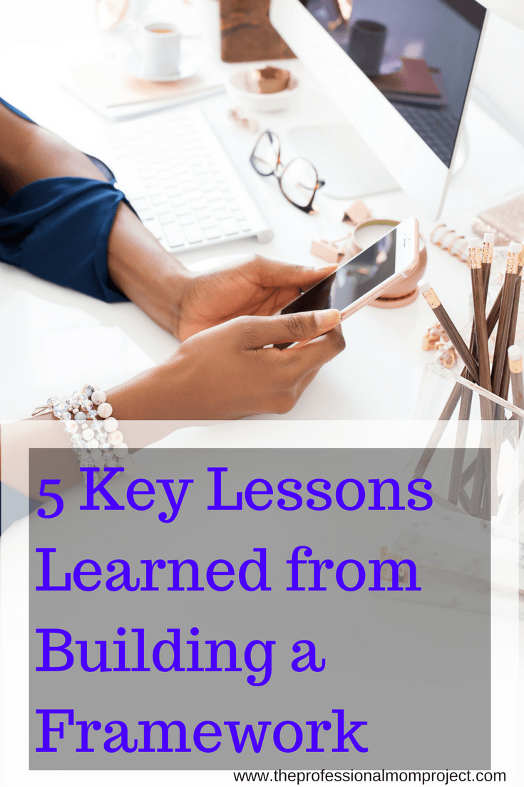 Take a look at my top 5 key lessons learned from Building a Framework