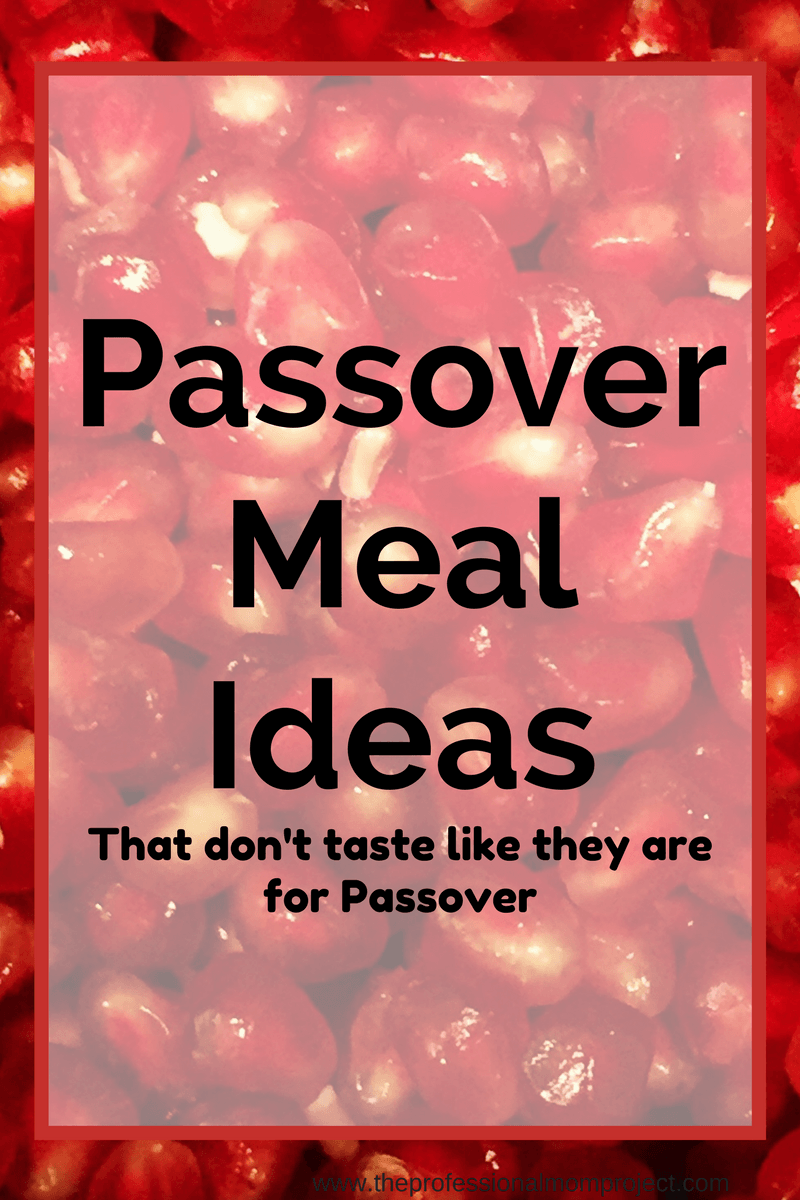 Not sure what to eat this Passover? Check out these helpful Passover Meal Ideas (that don't taste like they are for Passover)