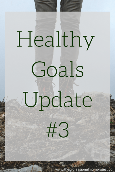 Healthy Goals Update #3 (March and April)