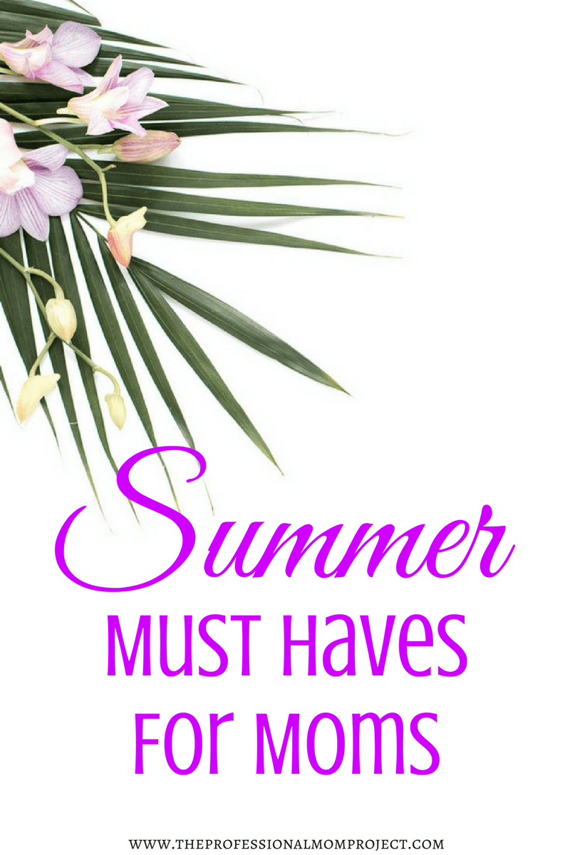 A helpful list of summer must haves for moms - a helpful list of items for all moms! This post contains affiliate links