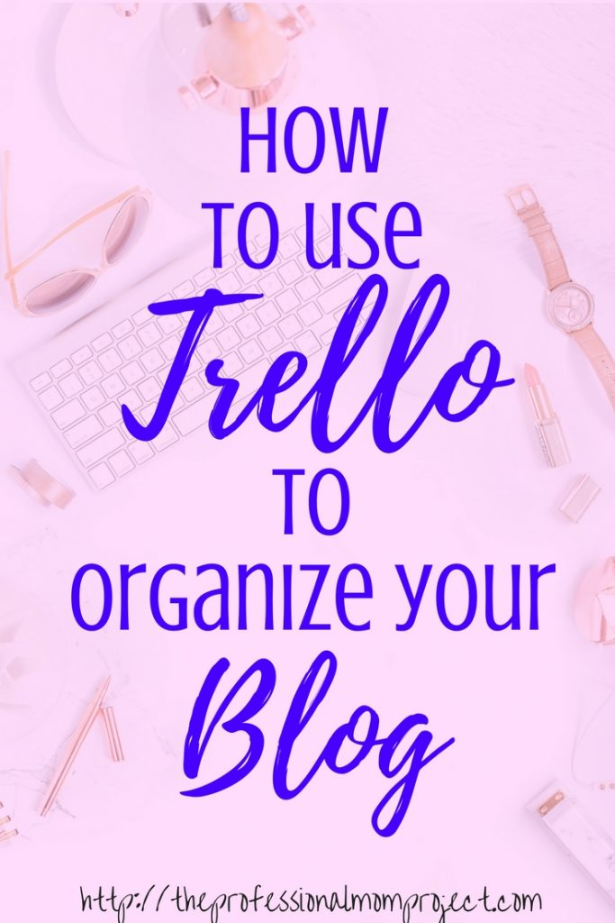 How to use Trello to organize your blog | blogging tips | blog organization | blog planning | new blogger